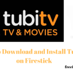 Tubi TV on Firestick | Steps to Download and Install Tubi TV on Firestick