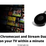 How to Chromecast and Stream Dazn App on your TV within a minute?