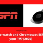 How to watch and Chromecast ESPN on your TV? [2020]