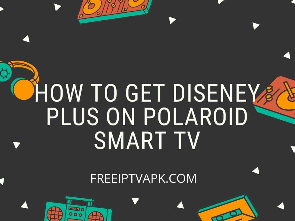 Disney Plus on Polaroid Smart TV