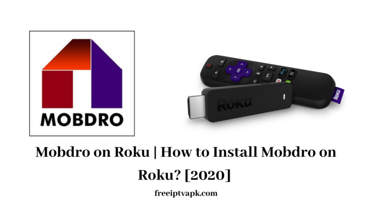 Mobdro on Roku | How to Install Mobdro on Roku? [2020] - Quick Guide with Screenshots