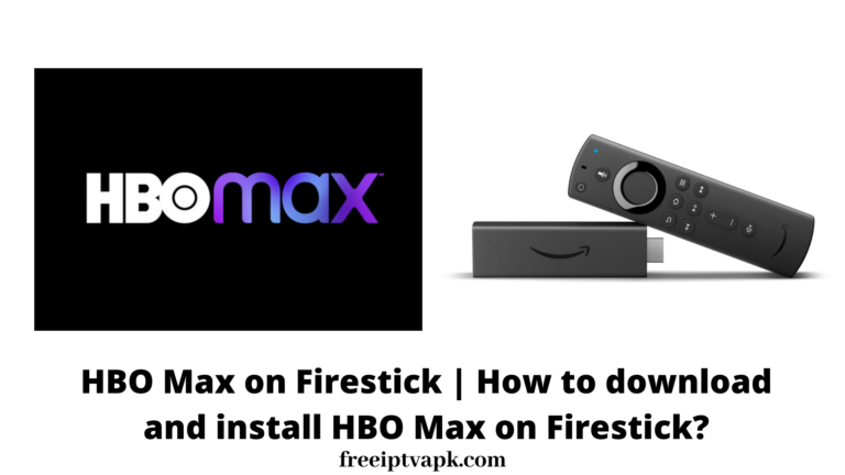 HBO Max on Firestick   How to download and install HBO Max on Firestick?