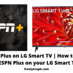 ESPN+ on LG Smart TV | How to watch ESPN+ on your LG Smart TV?