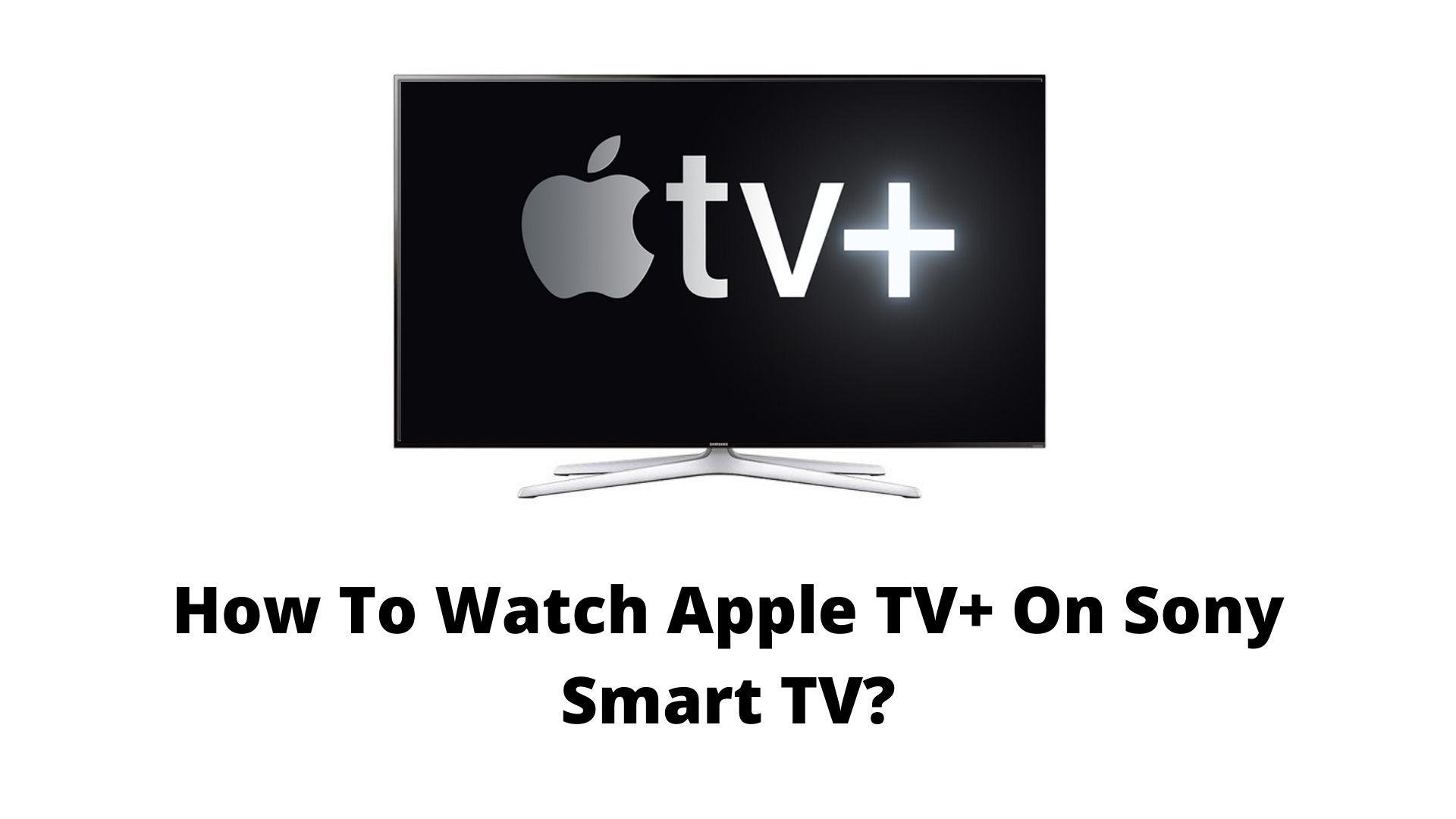 Apple TV+ on Sony TV